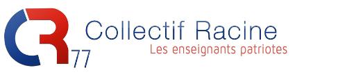 Collectif Racine de Seine-et-Marne (77) | Collectif d'enseignants patriotes associé au Rassemblement Bleu Marine